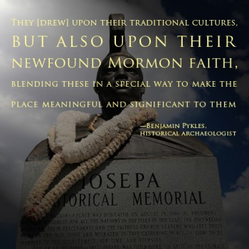 A picture of Iosepa Historical Memorial with a quote by Benjamin Pykles.